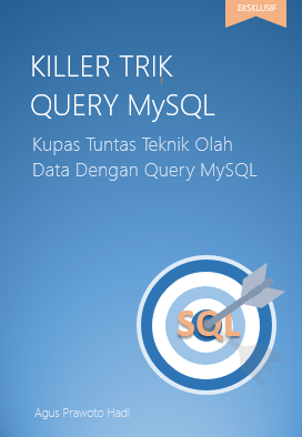Buku Query MySQL - Kupas Tuntas Teknik Olah Data Dengan Query MySQL