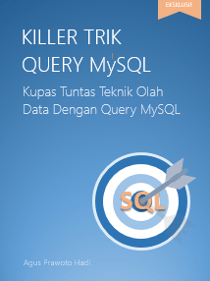 Kupas Tuntas Teknik Olah Data Dengan Query MySQL
